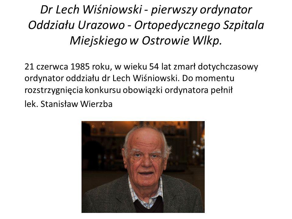 lek.Tomasz Szymczak MŁODSZY ASYSTENT mgr reh. Katarzyna Rogalka dr n.
