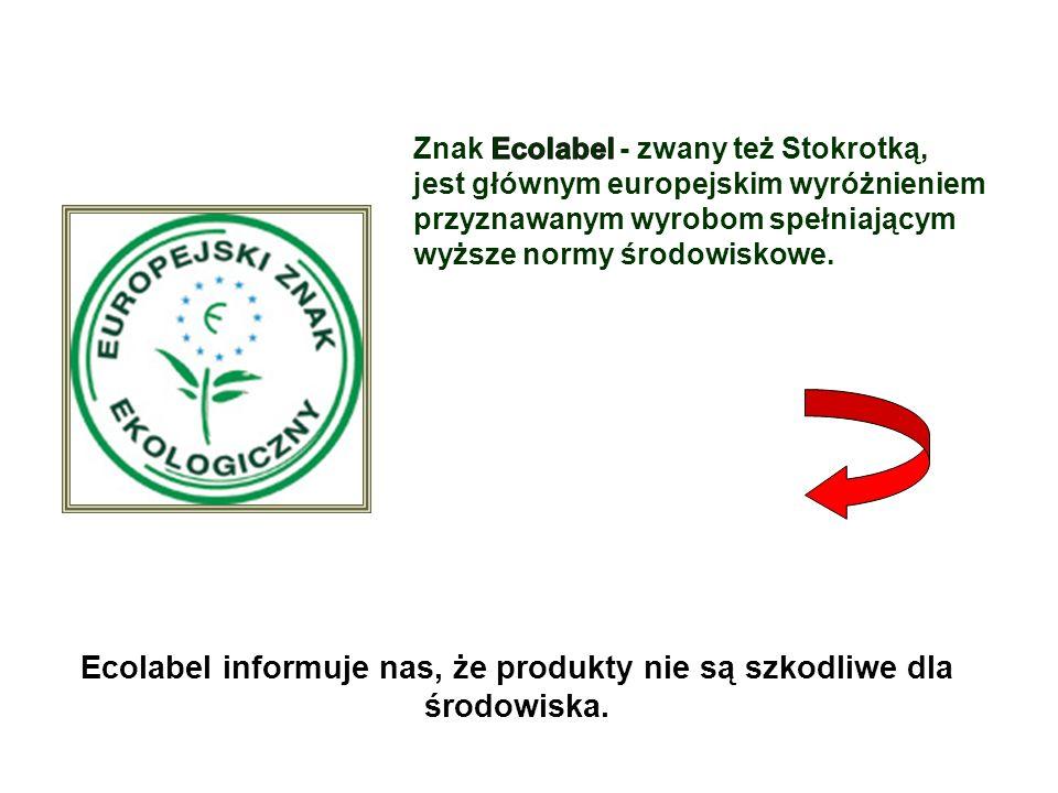 Ecolabel informuje nas, że produkty nie są szkodliwe dla środowiska.