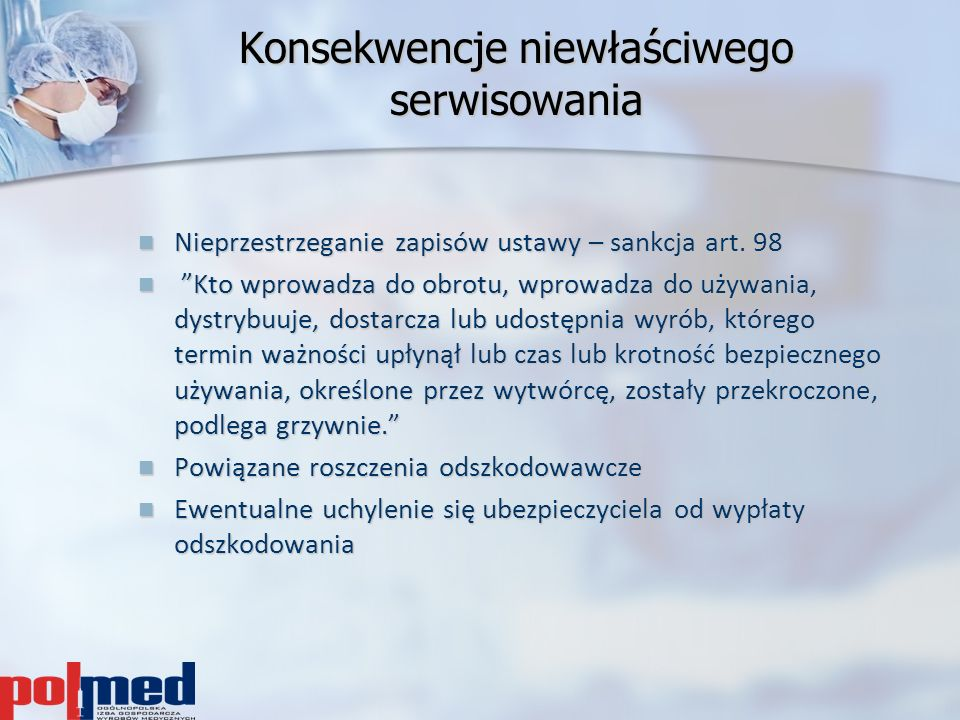 """Konsekwencje niewłaściwego serwisowania Nieprzestrzeganie zapisów ustawy – sankcja art. 98 Nieprzestrzeganie zapisów ustawy – sankcja art. 98 """"Kto wpr"""