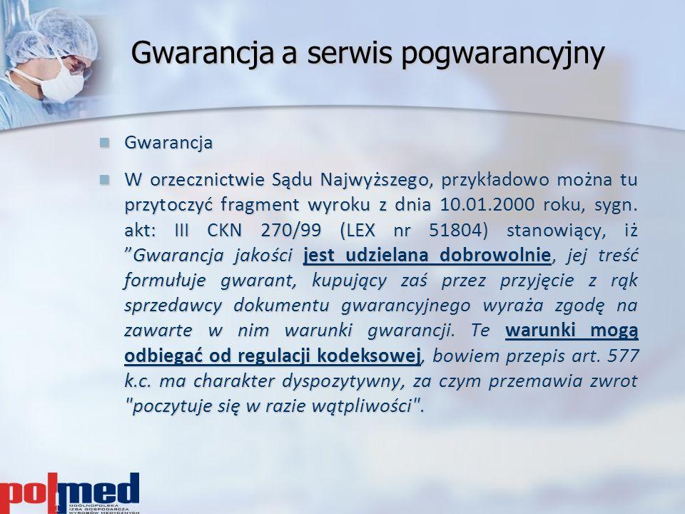 Gwarancja a serwis pogwarancyjny Gwarancja Gwarancja W orzecznictwie Sądu Najwyższego, przykładowo można tu przytoczyć fragment wyroku z dnia 10.01.20