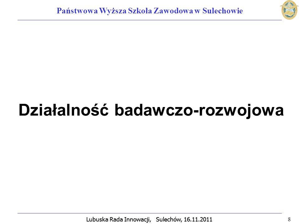 Lubuska Rada Innowacji, Sulechów, 16.11.2011 9 Państwowa Wyższa Szkoła Zawodowa w Sulechowie - LfC Sp.