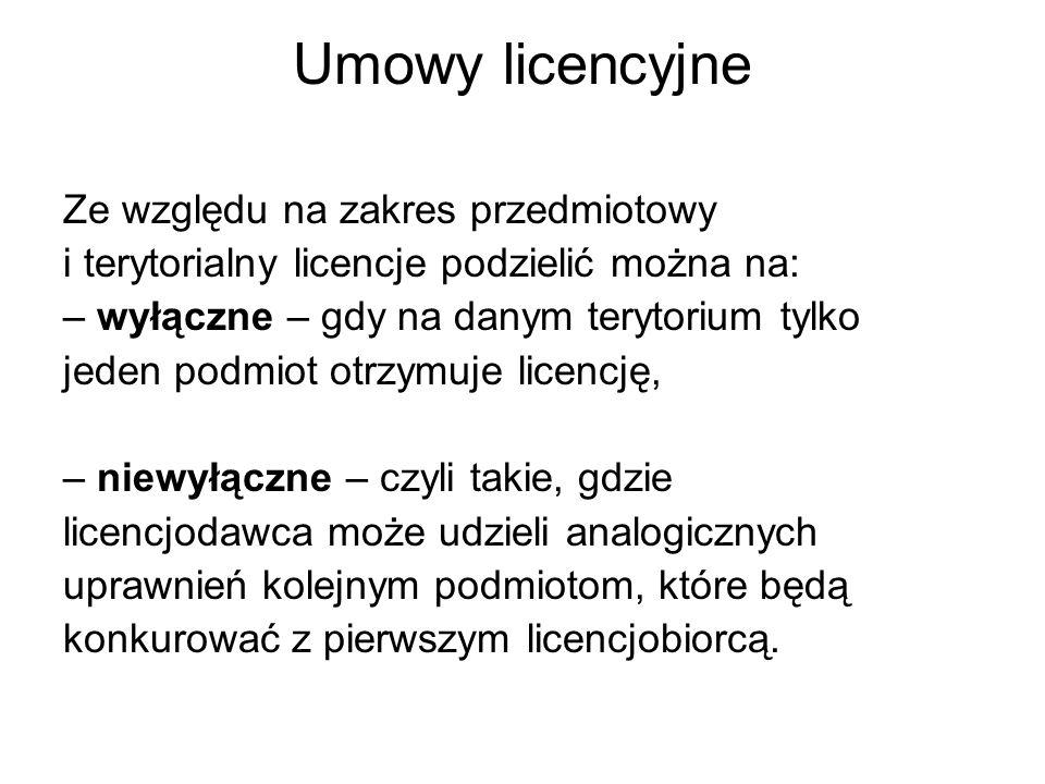 Umowy licencyjne Ze względu na zakres przedmiotowy i terytorialny licencje podzielić można na: – wyłączne – gdy na danym terytorium tylko jeden podmiot otrzymuje licencję, – niewyłączne – czyli takie, gdzie licencjodawca może udzieli analogicznych uprawnień kolejnym podmiotom, które będą konkurować z pierwszym licencjobiorcą.