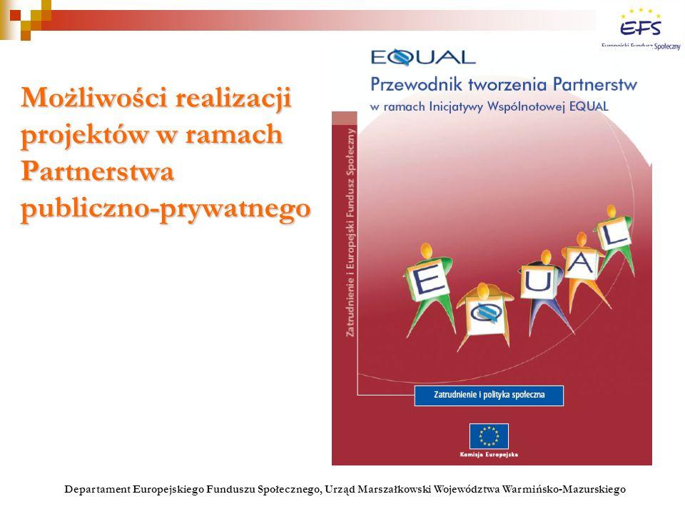 Możliwości realizacji projektów w ramach Partnerstwa publiczno-prywatnego Departament Europejskiego Funduszu Społecznego, Urząd Marszałkowski Wojewódz
