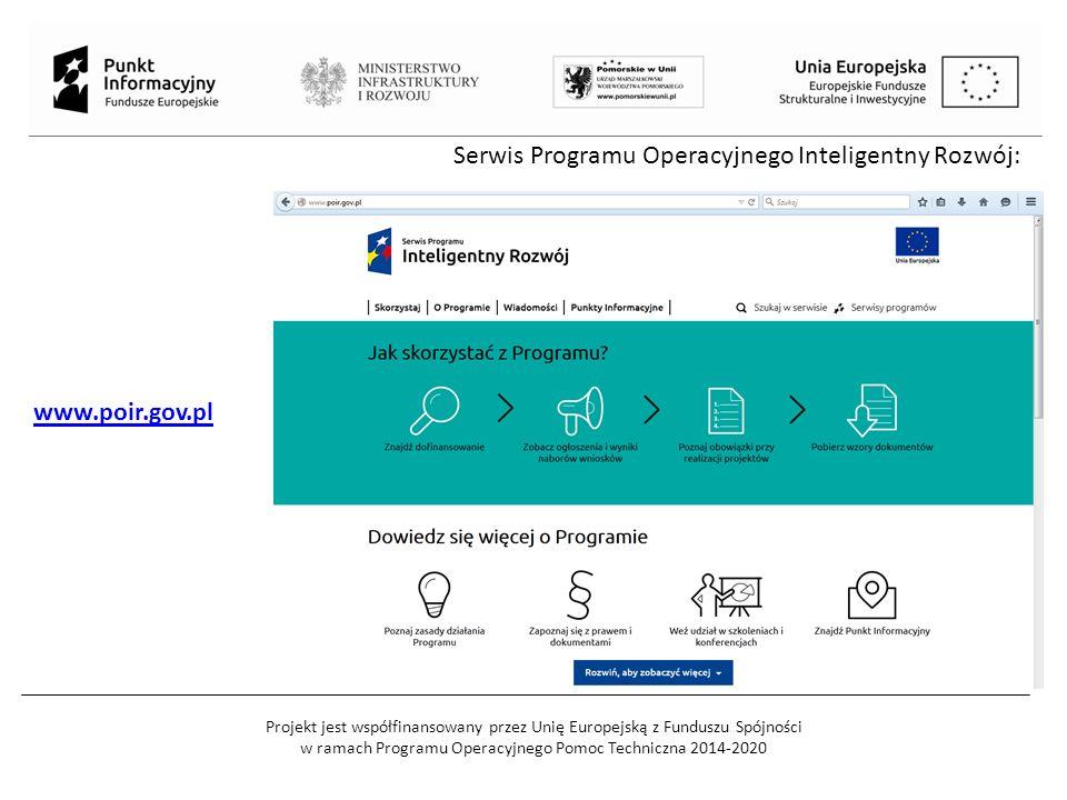 Projekt jest współfinansowany przez Unię Europejską z Funduszu Spójności w ramach Programu Operacyjnego Pomoc Techniczna 2014-2020 Serwis Programu Operacyjnego Inteligentny Rozwój: www.poir.gov.pl