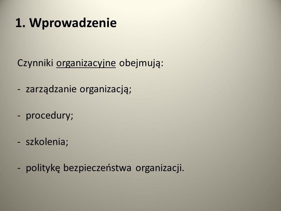 7 1. Wprowadzenie Czynniki organizacyjne obejmują: - zarządzanie organizacją; - procedury; - szkolenia; - politykę bezpieczeństwa organizacji.