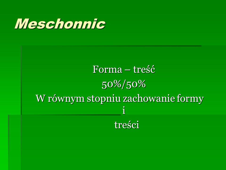 Meschonnic Forma – treść 50%/50% W równym stopniu zachowanie formy i treści treści