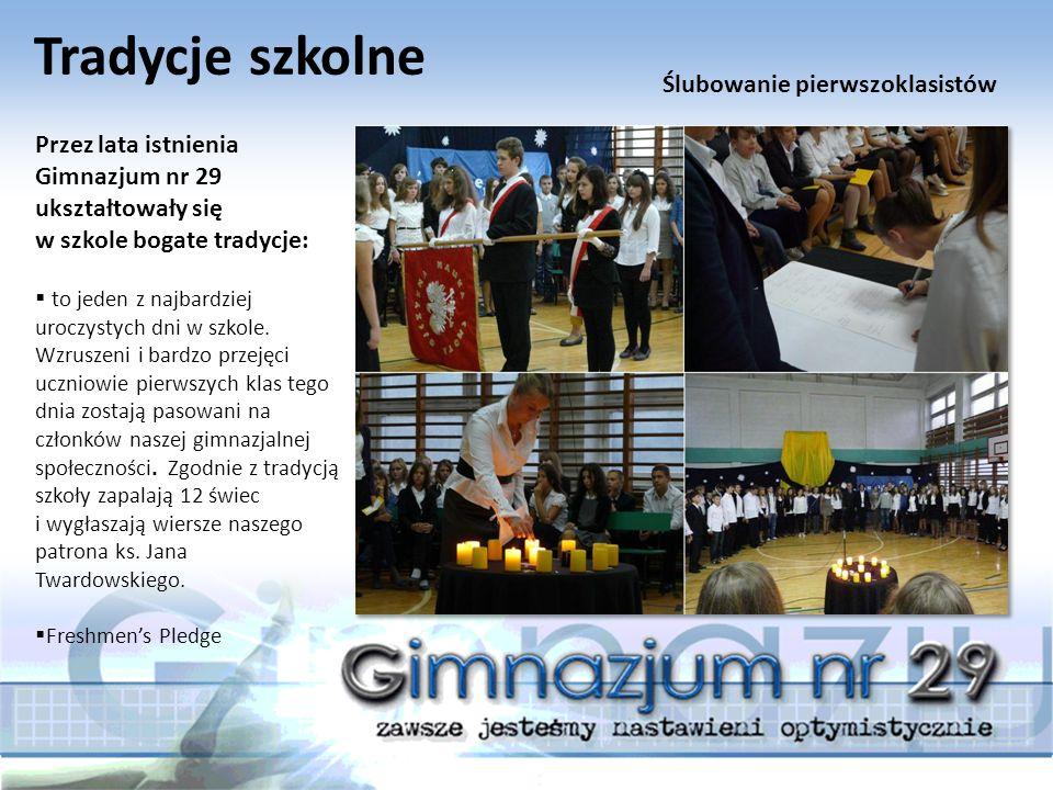 Tradycje szkolne Przez lata istnienia Gimnazjum nr 29 ukształtowały się w szkole bogate tradycje:  to jeden z najbardziej uroczystych dni w szkole.