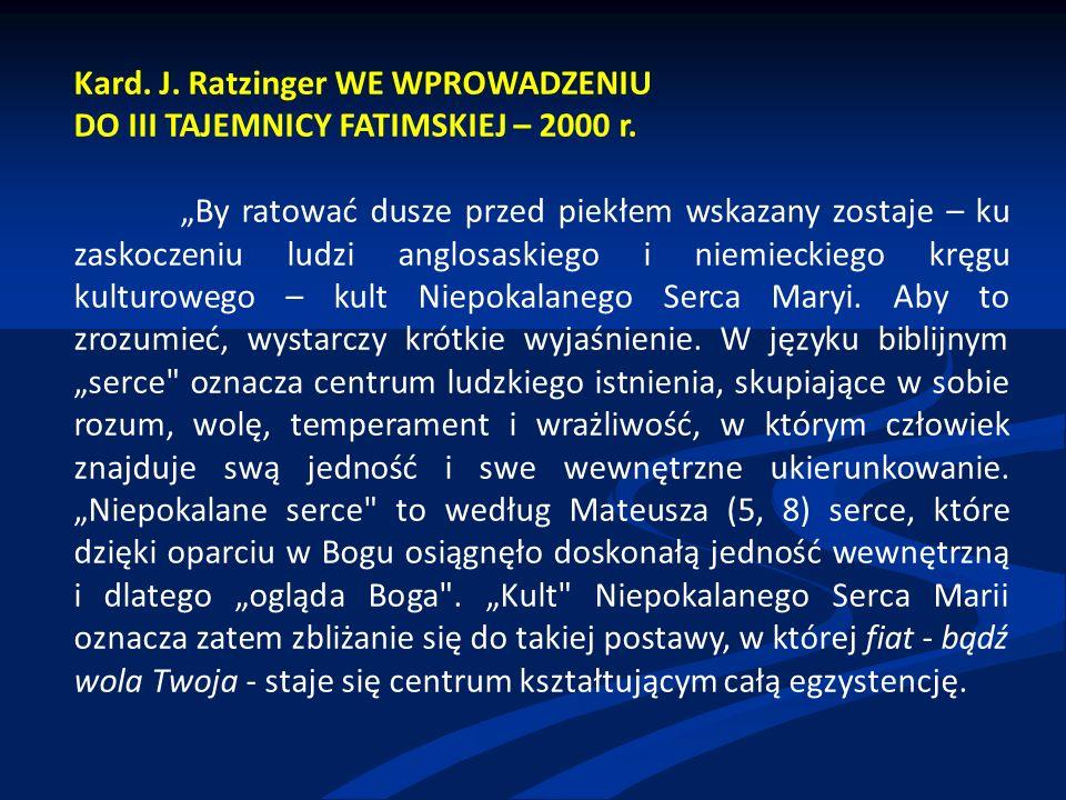 """Kard. J. Ratzinger WE WPROWADZENIU DO III TAJEMNICY FATIMSKIEJ – 2000 r. """"By ratować dusze przed piekłem wskazany zostaje – ku zaskoczeniu ludzi anglo"""
