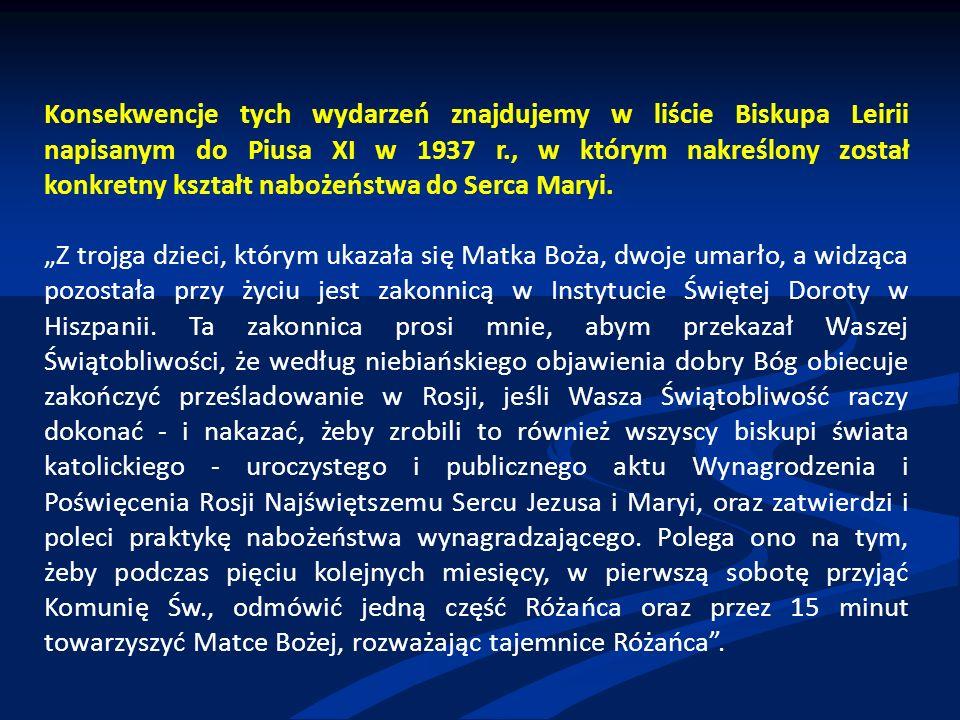 Konsekwencje tych wydarzeń znajdujemy w liście Biskupa Leirii napisanym do Piusa XI w 1937 r., w którym nakreślony został konkretny kształt nabożeństw