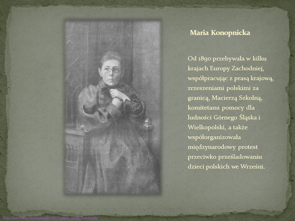 Od 1890 przebywała w kilku krajach Europy Zachodniej, współpracując z prasą krajową, zrzeszeniami polskimi za granicą, Macierzą Szkolną, komitetami po