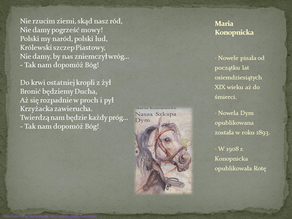 Popularne do dziś są utwory dla dzieci: O krasnoludkach i sierotce Marysi, O Janku Wędrowniczku, Na jagody, Co słonko widziało.