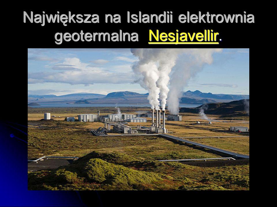 Największa na Islandii elektrownia geotermalna Nesjavellir.