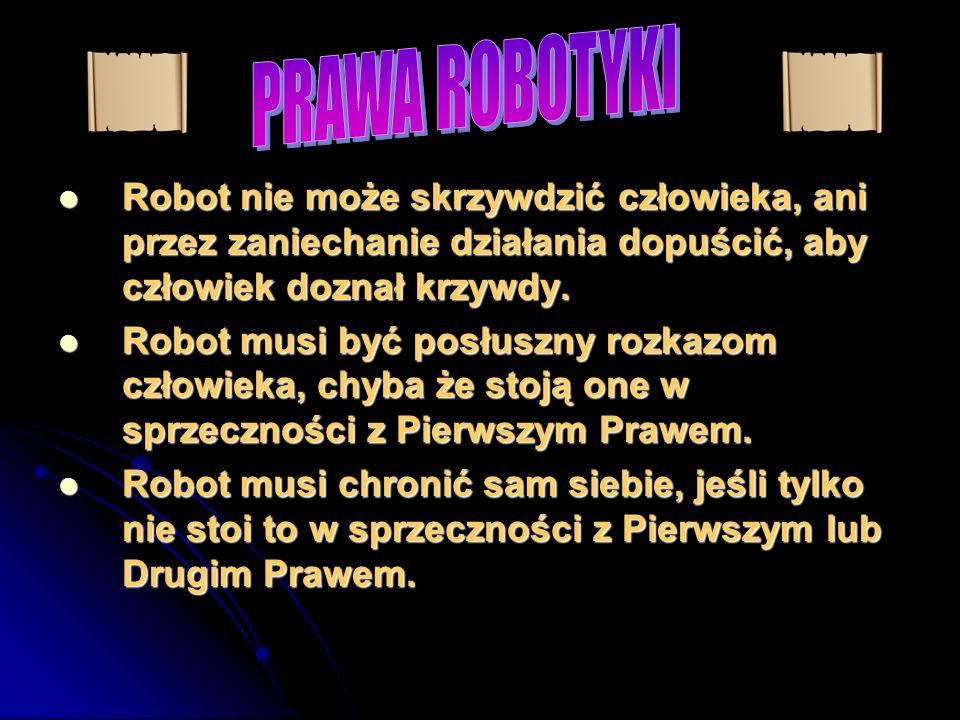 Robot nie może skrzywdzić człowieka, ani przez zaniechanie działania dopuścić, aby człowiek doznał krzywdy.