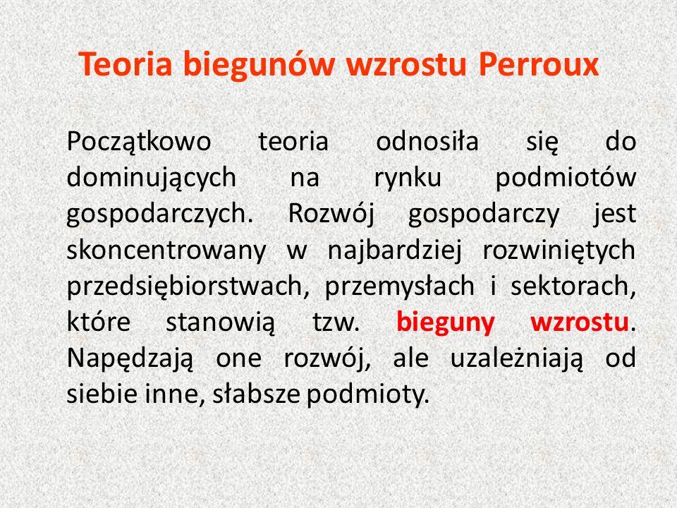 Najważniejszą rekomendacją Perroux jest wzmacnianie przez sektor publiczny dotychczasowych biegunów i tworzenie nowych.