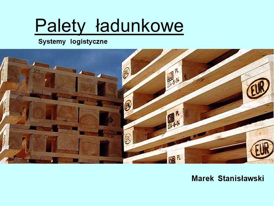 Palety ładunkowe Systemy logistyczne Marek Stanisławski