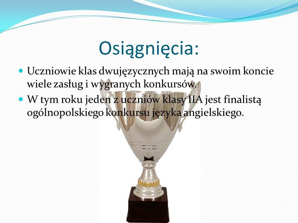 Osiągnięcia: Uczniowie klas dwujęzycznych mają na swoim koncie wiele zasług i wygranych konkursów.