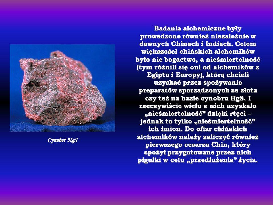 Badania alchemiczne były prowadzone również niezależnie w dawnych Chinach i Indiach.