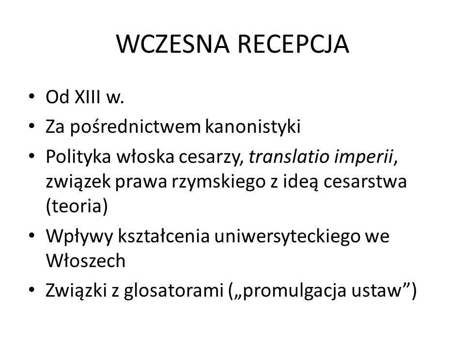 WCZESNA RECEPCJA Od XIII w.