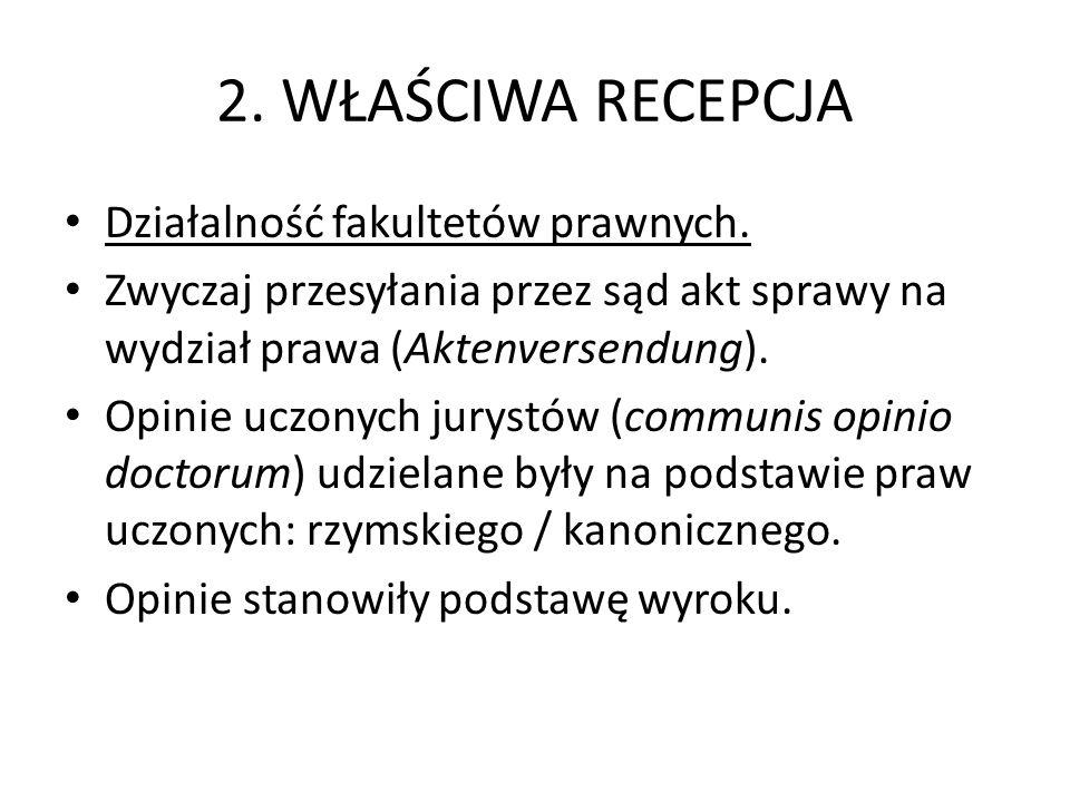2.WŁAŚCIWA RECEPCJA Działalność fakultetów prawnych.
