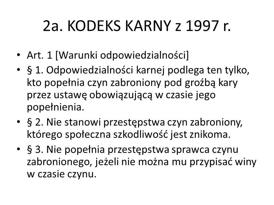 2a.KODEKS KARNY z 1997 r. Art. 1 [Warunki odpowiedzialności] § 1.