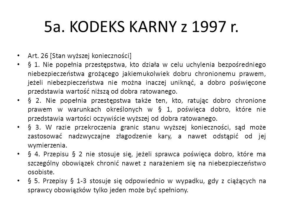 5a.KODEKS KARNY z 1997 r. Art. 26 [Stan wyższej konieczności] § 1.