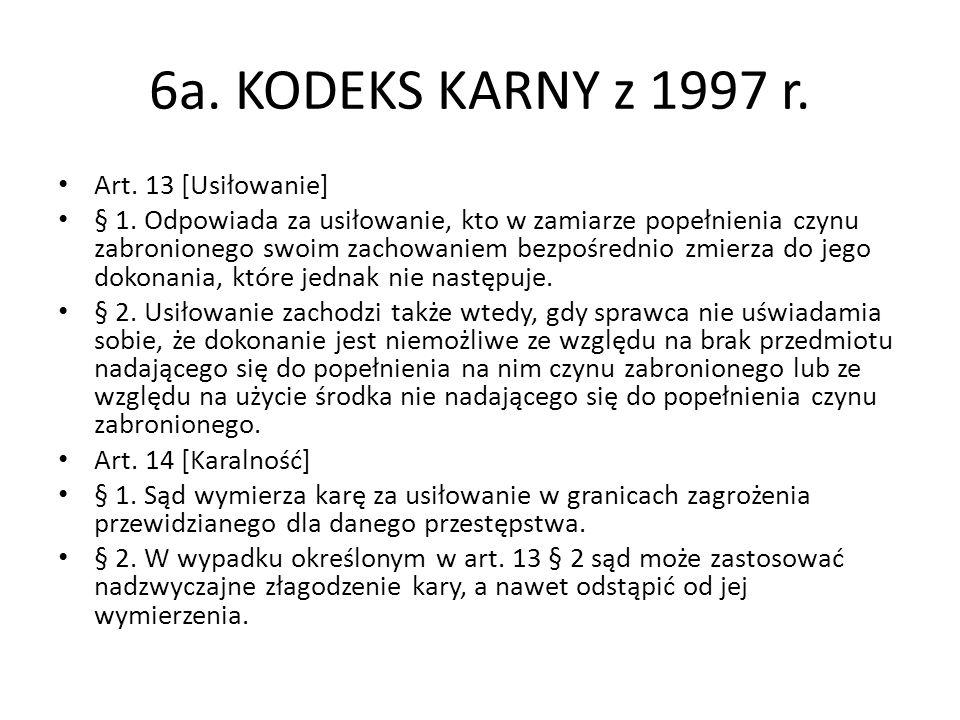 6a.KODEKS KARNY z 1997 r. Art. 13 [Usiłowanie] § 1.
