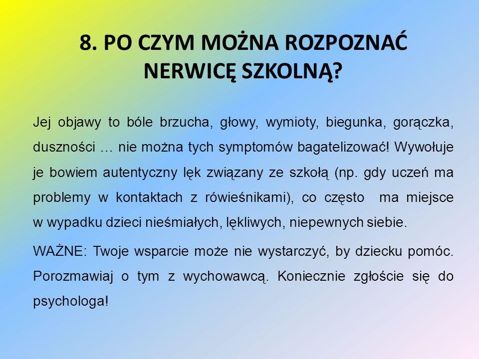 8. PO CZYM MOŻNA ROZPOZNAĆ NERWICĘ SZKOLNĄ.