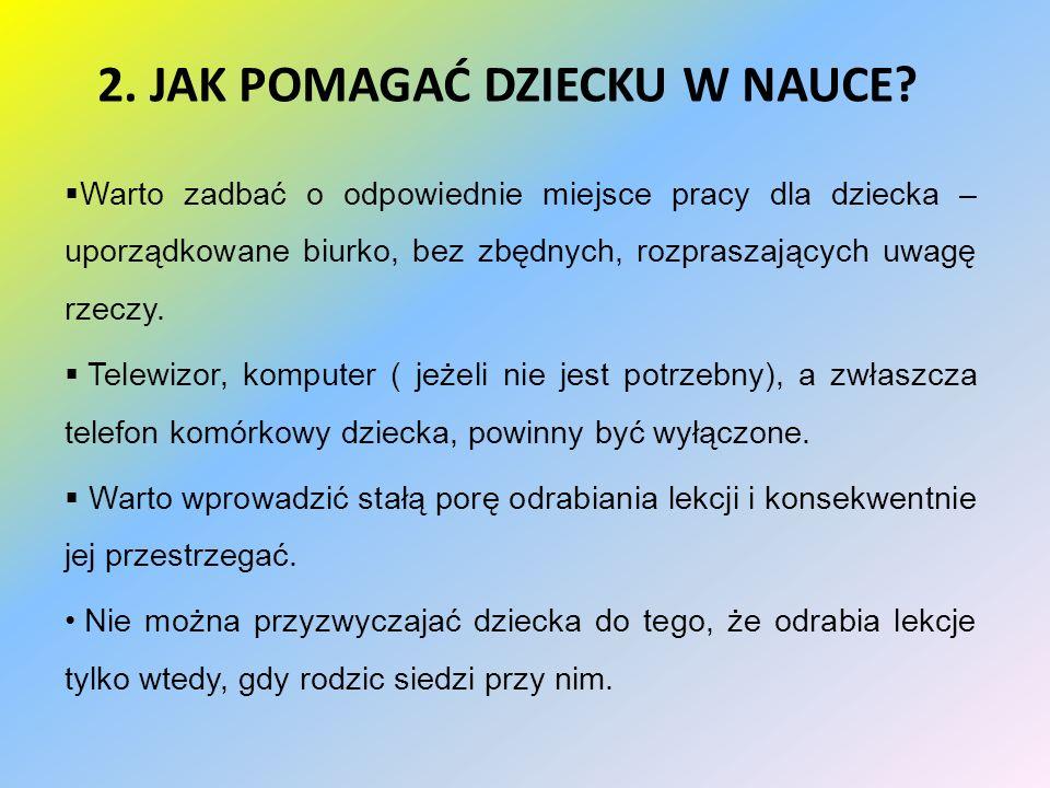2. JAK POMAGAĆ DZIECKU W NAUCE.