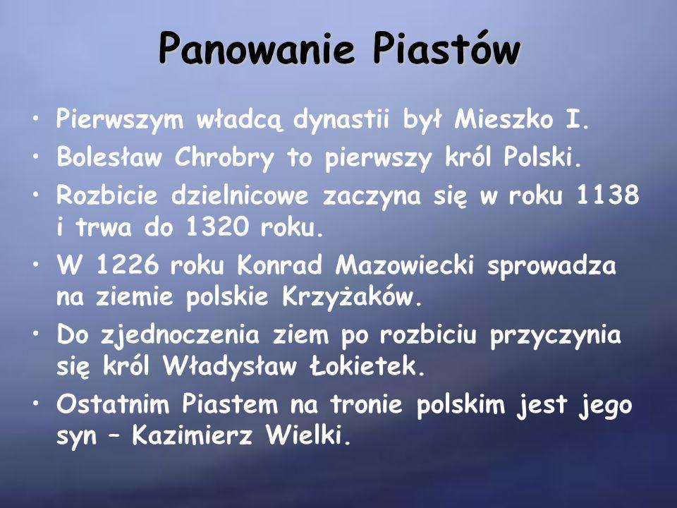 Panowanie Piastów Pierwszym władcą dynastii był Mieszko I.