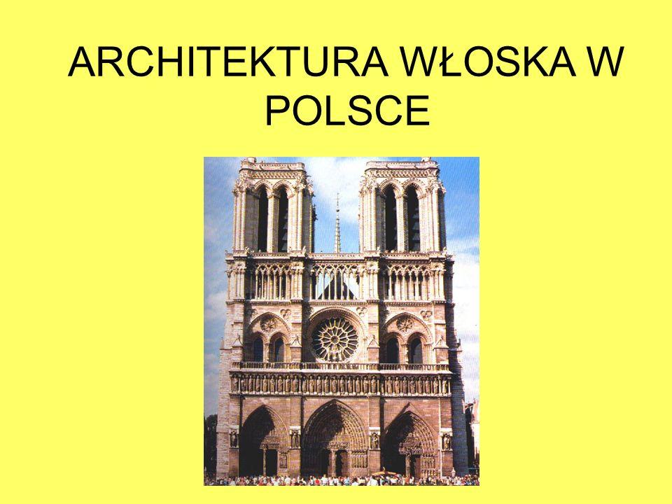 ARCHITEKTURA WŁOSKA W POLSCE