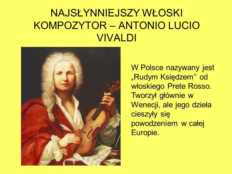 """NAJSŁYNNIEJSZY WŁOSKI KOMPOZYTOR – ANTONIO LUCIO VIVALDI W Polsce nazywany jest """"Rudym Księdzem'' od włoskiego Prete Rosso."""
