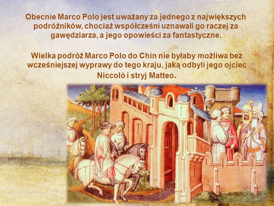 Wielka podróż Marco Polo do Chin nie byłaby możliwa bez wcześniejszej wyprawy do tego kraju, jaką odbyli jego ojciec Niccolò i stryj Matteo.