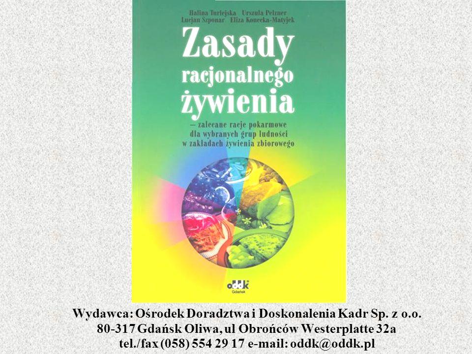 Wydawca: Ośrodek Doradztwa i Doskonalenia Kadr Sp. z o.o. 80-317 Gdańsk Oliwa, ul Obrońców Westerplatte 32a tel./fax (058) 554 29 17 e-mail: oddk@oddk