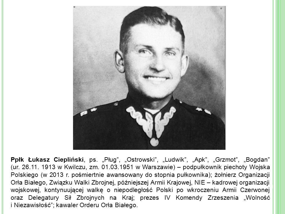 """Ppłk Łukasz Ciepliński, ps. """"Pług , """"Ostrowski , """"Ludwik , """"Apk , """"Grzmot , """"Bogdan (ur."""