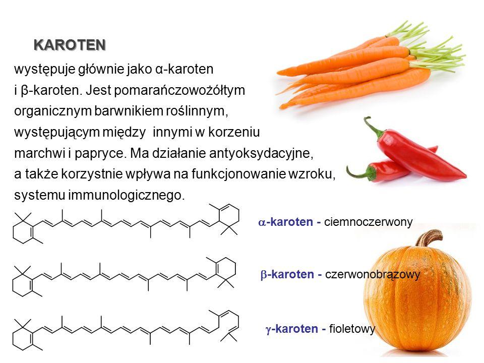 występuje głównie jako α-karoten i β-karoten. Jest pomarańczowożółtym organicznym barwnikiem roślinnym, występującym między innymi w korzeniu marchwi