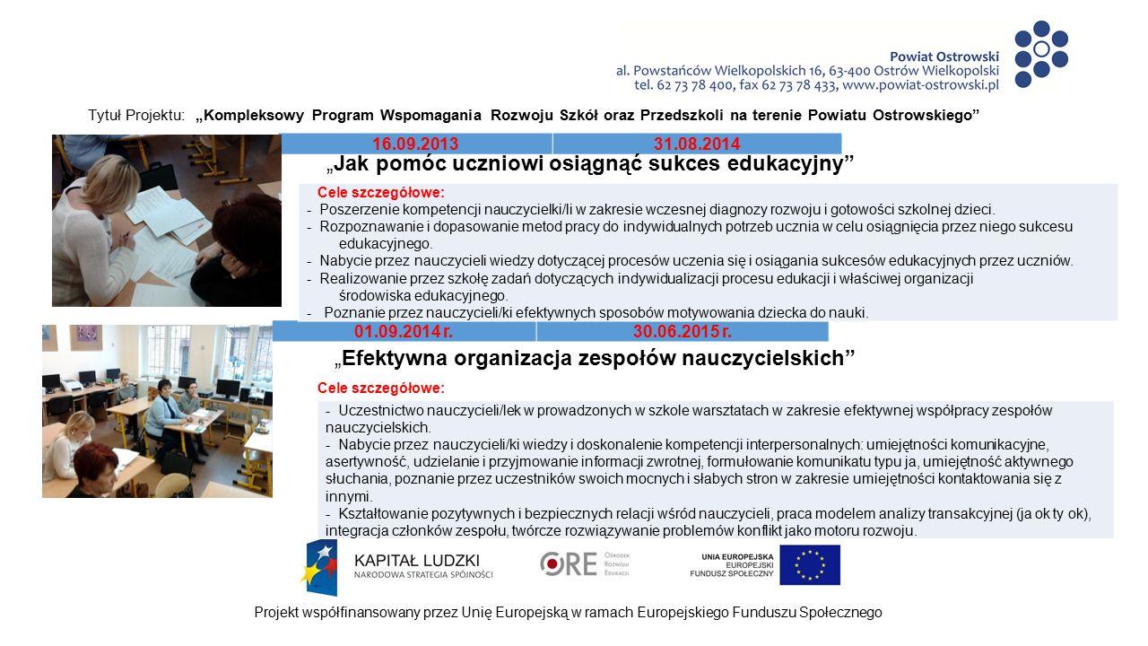 """Tytuł Projektu: """"Kompleksowy Program Wspomagania Rozwoju Szkół oraz Przedszkoli na terenie Powiatu Ostrowskiego Projekt współfinansowany przez Unię Europejską w ramach Europejskiego Funduszu Społecznego Szkolny Organizator Rozwoju Edukacji ( SORE 7 ) Renata Sroka II Liceum Ogólnokształcące im."""