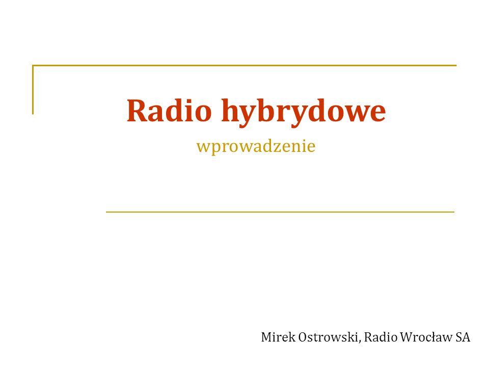 Mirek Ostrowski, Radio Wrocław SA Radio hybrydowe wprowadzenie