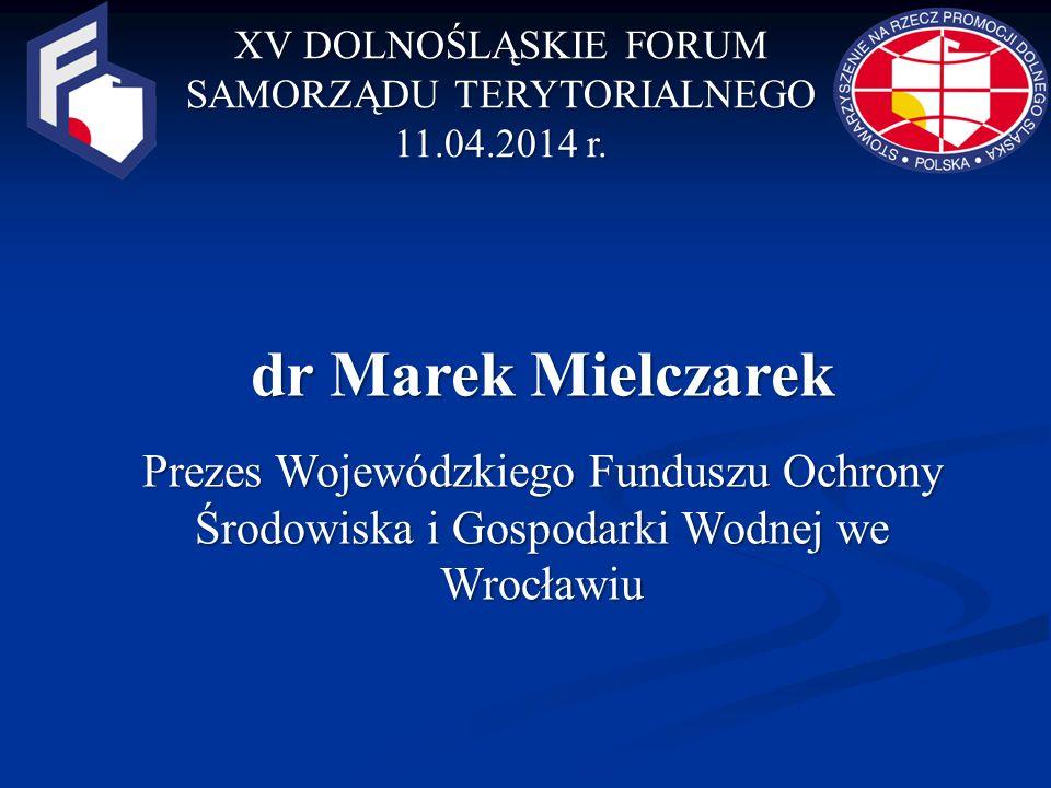 XV DOLNOŚLĄSKIE FORUM SAMORZĄDU TERYTORIALNEGO 11.04.2014 r.