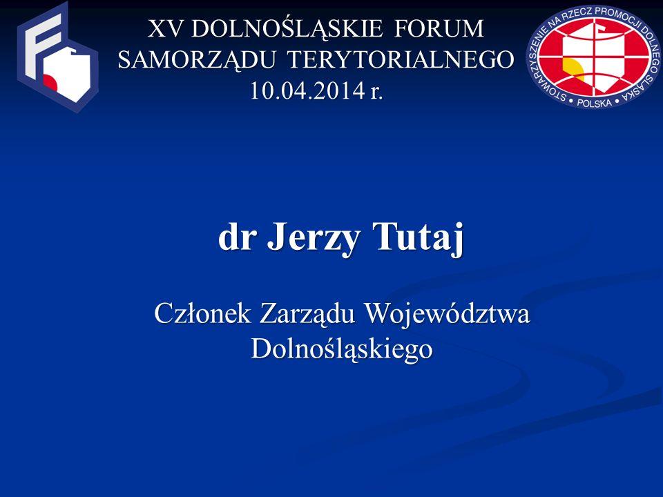 XV DOLNOŚLĄSKIE FORUM SAMORZĄDU TERYTORIALNEGO 10.04.2014 r.