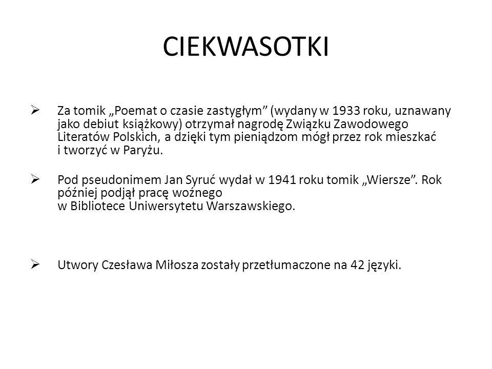 """CIEKWASOTKI  Za tomik """"Poemat o czasie zastygłym (wydany w 1933 roku, uznawany jako debiut książkowy) otrzymał nagrodę Związku Zawodowego Literatów Polskich, a dzięki tym pieniądzom mógł przez rok mieszkać i tworzyć w Paryżu."""
