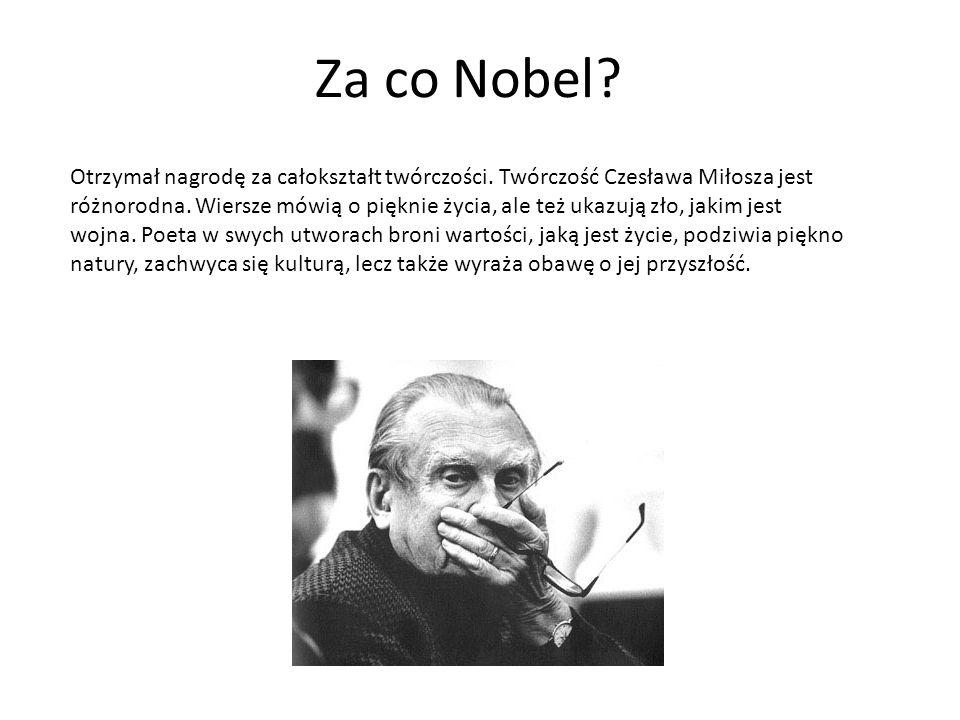 Za co Nobel. Otrzymał nagrodę za całokształt twórczości.