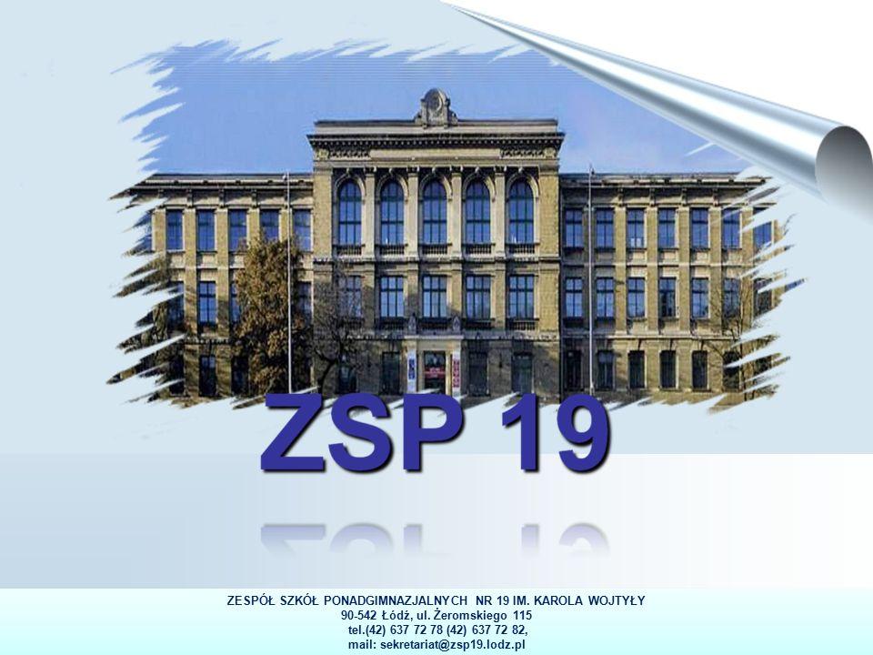 1 ZESPÓŁ SZKÓŁ PONADGIMNAZJALNYCH NR 19 IM. KAROLA WOJTYŁY 90-542 Łódź, ul.