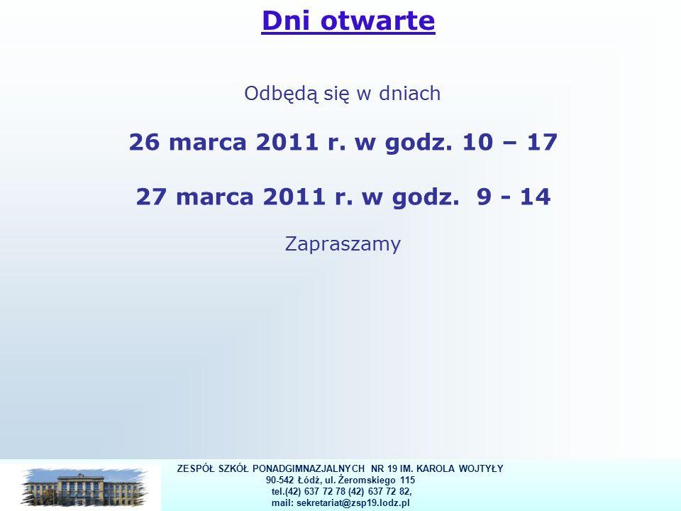 22 Dni otwarte Odbędą się w dniach 26 marca 2011 r.