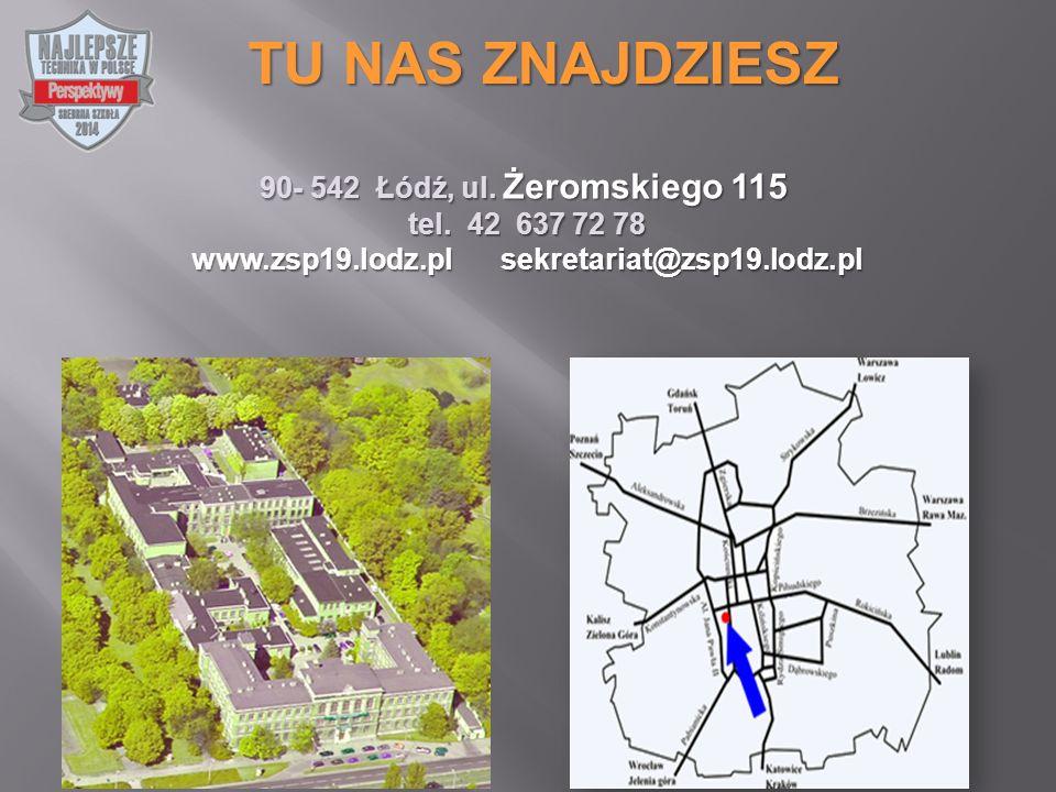 90- 542 Łódź, ul. Żeromskiego 115 tel.