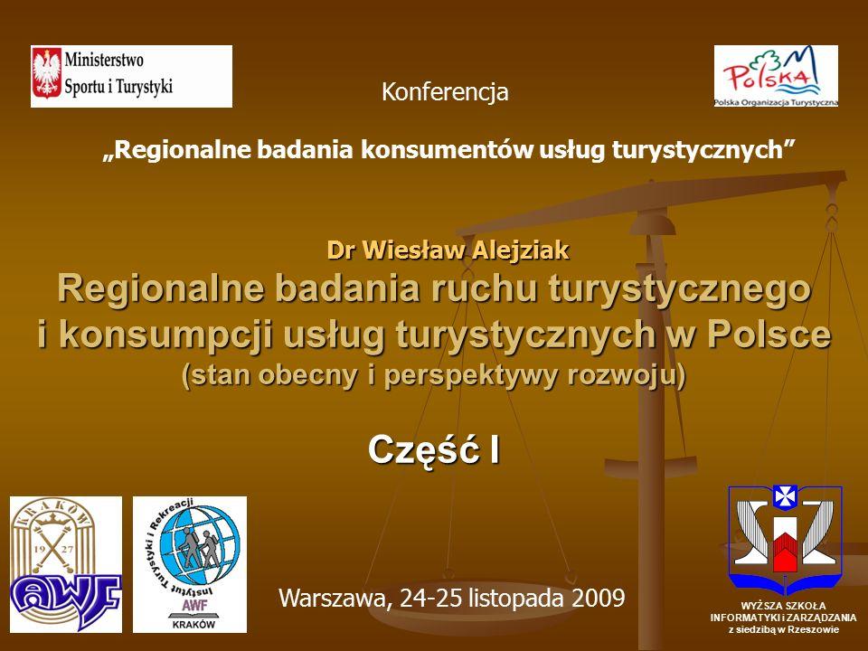 Regionalne badania ruchu turystycznego i konsumpcji usług turystycznych w Polsce (stan obecny i perspektywy rozwoju) Część I WYŻSZA SZKOŁA INFORMATYKI