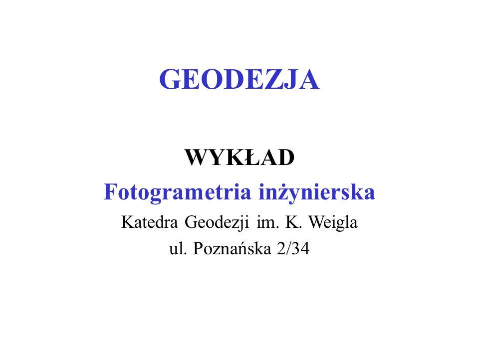 Analityczne metody stosowane w fotogrametrii inżynieryjnej Większość pomiarów fotogrametrii inżynieryjnej ma na celu wyznaczenie współrzędnych punktów obiektu (budowli).