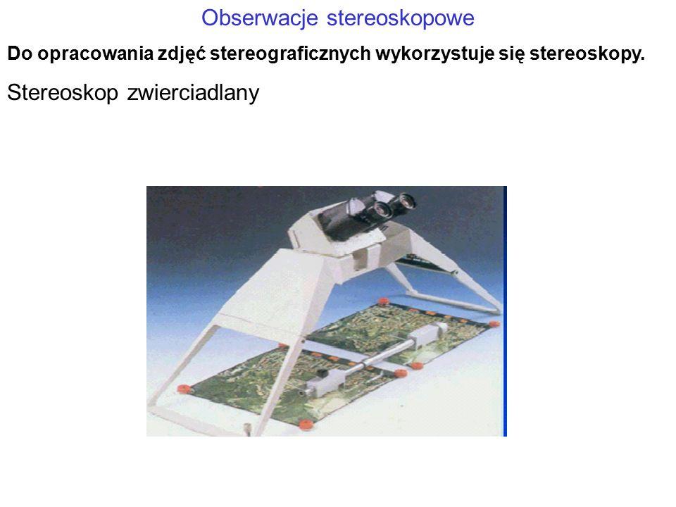 Obserwacje stereoskopowe Do opracowania zdjęć stereograficznych wykorzystuje się stereoskopy. Stereoskop zwierciadlany