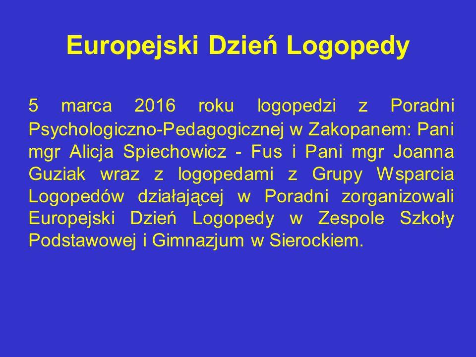 Europejski Dzień Logopedy Wszystkie działania podjęte w ramach obchodów Europejskiego Dnia Logopedy cieszyły się dużym zainteresowaniem nauczycieli i rodziców uczniów z ZSPiG w Sierockiem oraz okolicznych szkół.