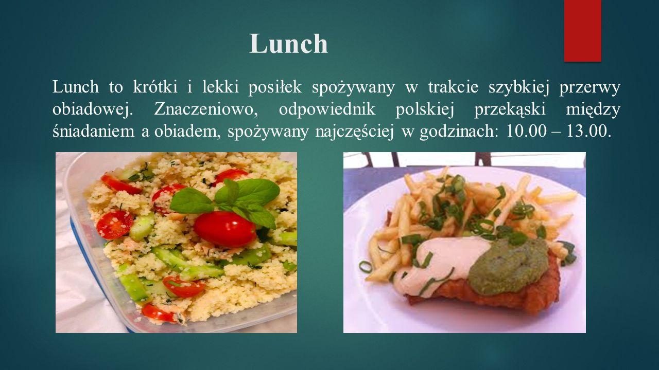 Lunch Lunch to krótki i lekki posiłek spożywany w trakcie szybkiej przerwy obiadowej.