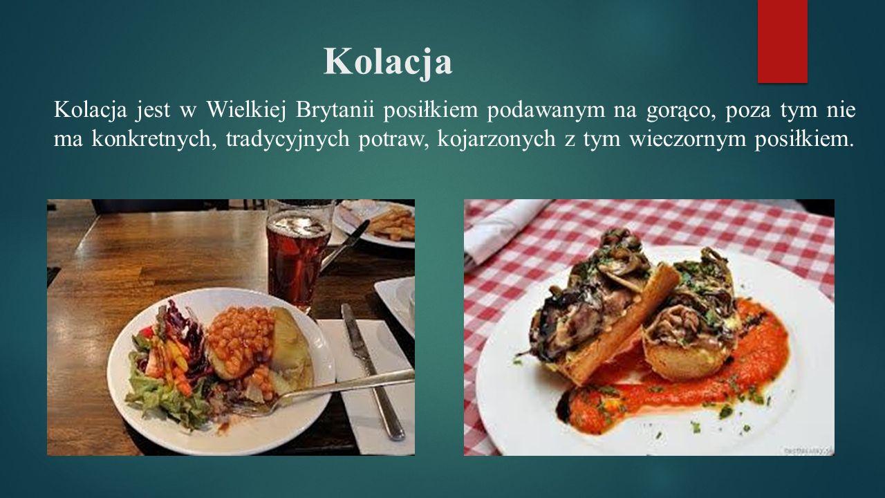 Kolacja Kolacja jest w Wielkiej Brytanii posiłkiem podawanym na gorąco, poza tym nie ma konkretnych, tradycyjnych potraw, kojarzonych z tym wieczornym posiłkiem.